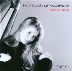 Floraleda Sacchi - Philip Glass: Metamorphosis (2012)