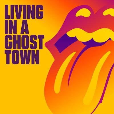 The Rolling Stones - Living in a ghost town (2020)