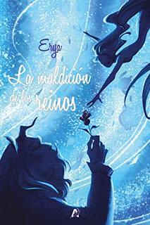 LA MALDICIÓN DE LOS REINOSEryaAyaxia Ediciones230 páginas...