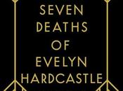seven deaths Evelyn Hardcastle, Stuart Turton