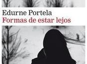 """""""Formas estar lejos"""", Edurne Portela"""
