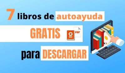 ➤7 libros de autoayuda gratis para descargar