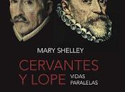 """Cervantes Lope: Vidas Paralelas"" Mary Shelley"