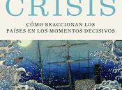 Crisis; Cómo reaccionan países momentos decisivos