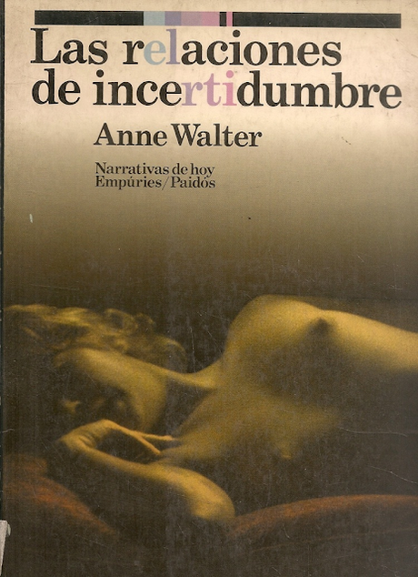 ANNE WALTER, LAS RELACIONES DE INCERTIDUMBRE: LA SUMISIÓN Y LA DEPENDENCIA DEL DESEO