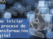 Cómo iniciar proceso transformación digital