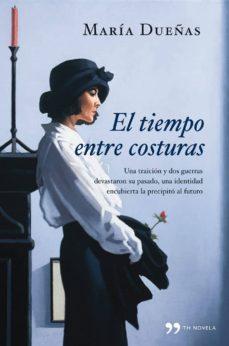 Reseña: El tiempo entre costuras - María Dueñas