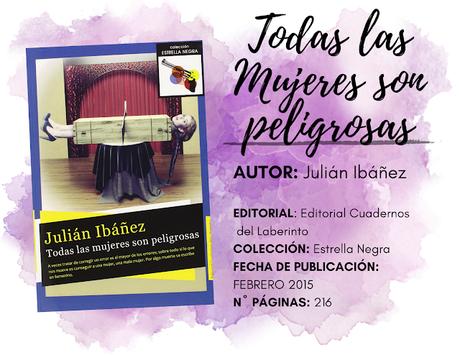 Reseña: Todas Las Mujeres Son Peligrosas de Julián Ibáñez García