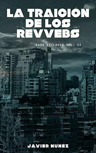 """""""La traición de los revvebs"""" de Javier Núñez: la segunda entrega de la saga de ficción """"Esclavos"""""""