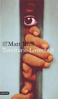 RITUAL ROMÁN XXIII: TERRITORIO LOVECRAFT (Matt Ruff - Ediciones Destino)