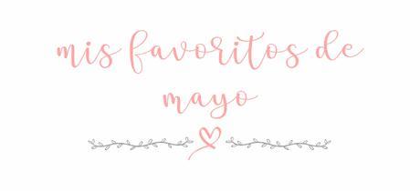 Mis favoritos de mayo