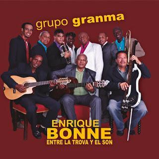 Grupo Granma - Enrique Bonne Entre la Trova y el Son