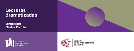Lecturas Dramatizadas en colaboración con la Academia de las Artes Escénicas de España