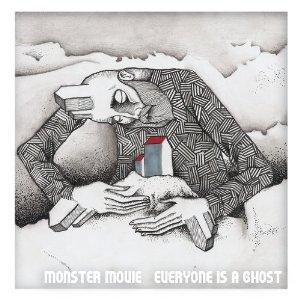 Monster Movie – Everyone Is a Ghost
