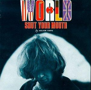 Julian Cope - World Shut Your Mouth (1984)