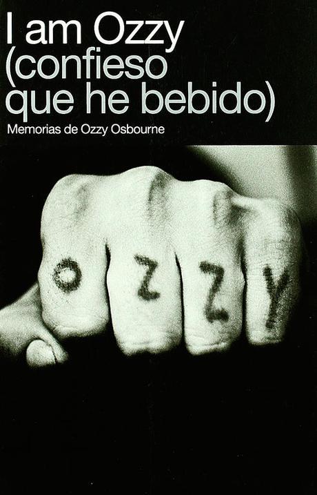 I am Ozzy (confieso que he bebido) Memorias de Ozzy Osbourne