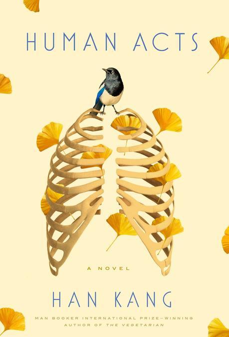 Amazon.com: Human Acts: A Novel (9781101906729): Kang, Han: Books