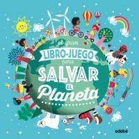 El gran libro juego para salvar el planeta. Libro sobre medioambiente y biodiversidad