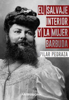 RESEÑA: El salvaje interior y la mujer barbuda.