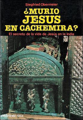 """SIEGFRIED OBERMEIER; """"¿MURIÓ JESÚS EN CACHEMIRA?"""""""