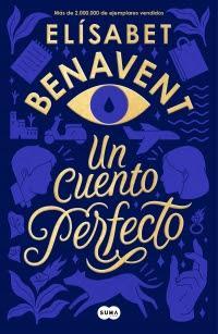 Reseña: Un cuento perfecto de Elísabet Benavent (Suma de letras, febrero de 2020)