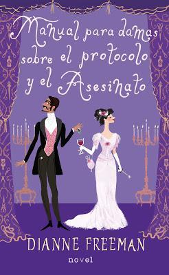 Manual para damas sobre el protocolo y el asesinato: ¡Un divertido misterio victoriano!