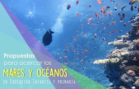 Recursos: Propuestas para conocer  la vida en mares y océanos