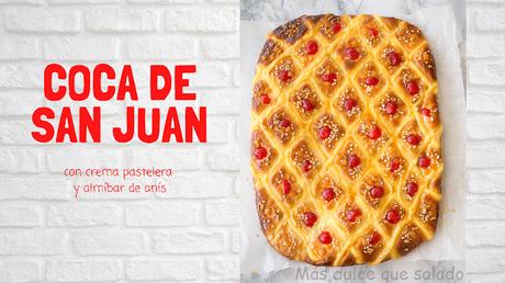 Tres recetas de Coca de San Juan