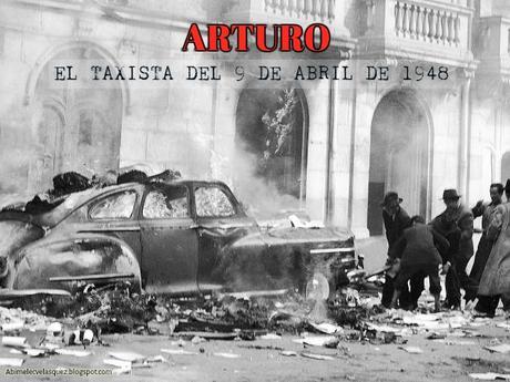 ARTURO, EL TAXISTA DEL 9 DE ABRIL DE 1948