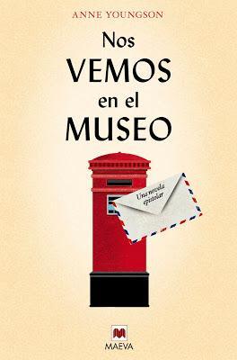 NOS VEMOS EN EL MUSEO: ¡Una entrañable novela epistolar!