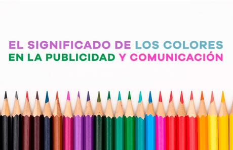 El significado de los colores en la publicidad y en la comunicación