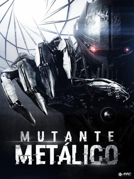 Mutante Metálico (2011) – cine de chatarra y chatarra de cine