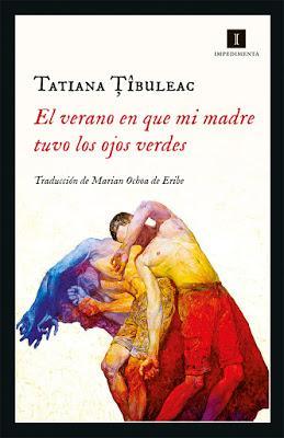 El verano en que mi madre tuvo los ojos verdes - Tatiana Tîbuleac