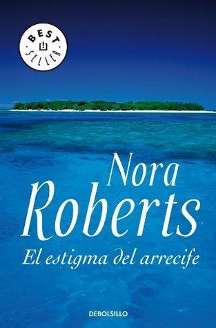CDL NORA ROBERTS: EL ESTIGMA DEL ARRECIFE