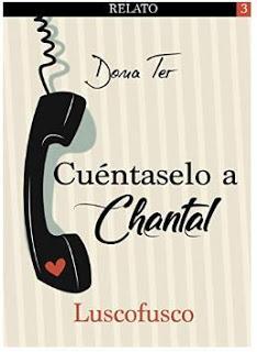«Cuéntaselo a Chantal 3: Luscofusco» de Dona Ter
