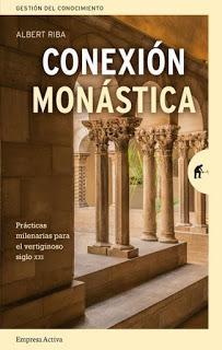 Conexión monástica; Reglas milenarias para el vertiginoso siglo XXI