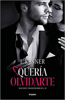 QUERÍA OLVIDARTE (NOCHES INOLVIDABLES 2), DE J. KENNER