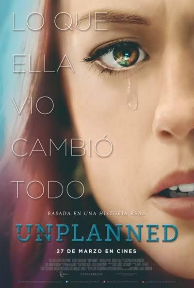 Unplanned-La defensa de la vida por pequeña que sea y el poder de la oración