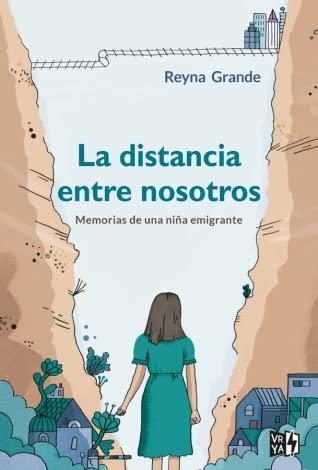 OPINIÓN DE LA DISTANCIA ENTRE NOSOTROS DE REYNA GRANDE