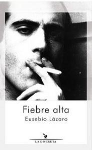 """""""Fiebre alta"""", de Eusebio Lázaro"""