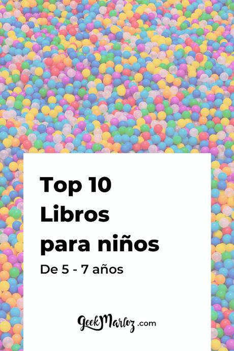 Top 10: Libros para niños (5 - 7 años) para regalar el Día del Niño