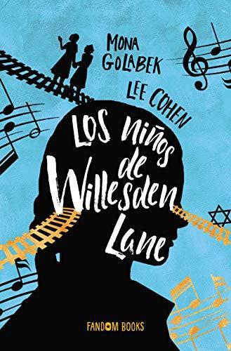 Reseñas de Libros Juveniles: Los niños de Willesden  de Lane Mona Golabek, Lee Cohen