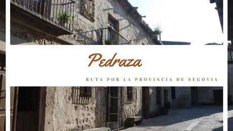 Ruta por la Provincia de Segovia: ¿Qué ver en Pedraza?