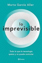 Explorando un futuro quizá imprevisible con Marta García Aller.