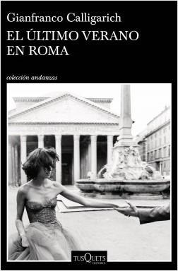 GIANFRANCO CALLIGARICH, EL ÚLTIMO VERANO EN ROMA: LA APOSTASÍA DE LA LIBERTAD