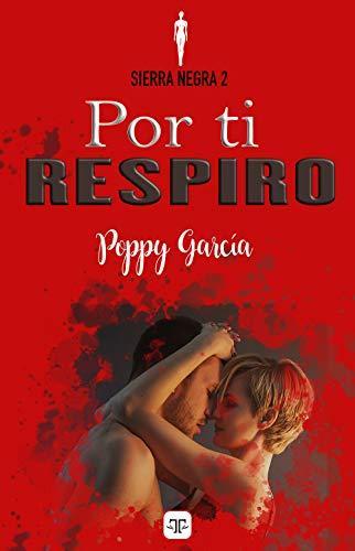 Por ti respiro de [Poppy García]
