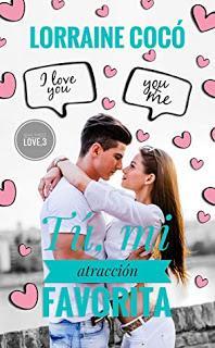 (Reseña) Tú, Mi Atracción Favorita by Lorraine Cocó