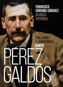 """""""Benito Pérez Galdós: Vida, obra y compromiso"""", de Francisco Cánovas Sánchez"""
