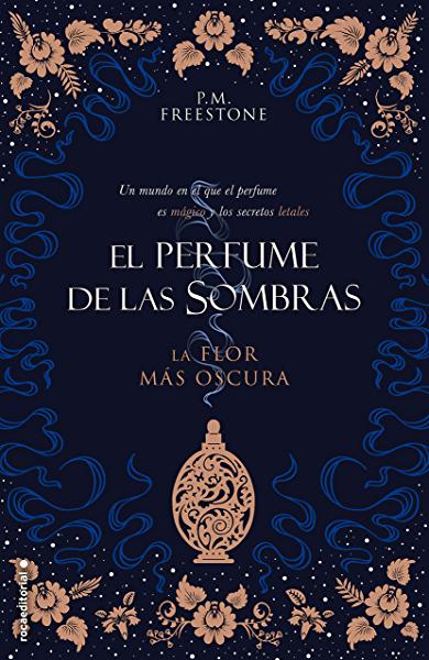 Recomendaciones de libros de fantasia: (El perfume de las sombras I) - P. M. Freestone