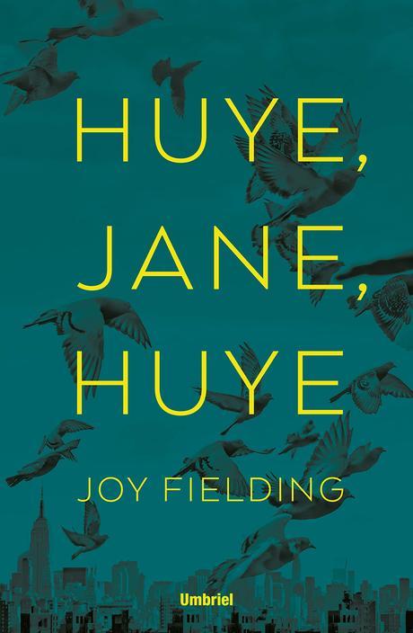 Huye, Jane, huye: Un clásico del mejor suspense que nadie debería ...